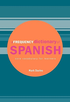 A Frequency Dictionary of Spanish By Davies, Mark