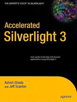 Accelerated Silverlight 3 By Ghoda, Ashish/ Scanlon, Jeff