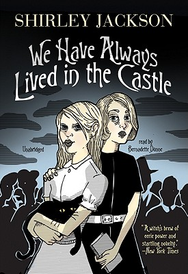 We Have Always Lived in the Castle By Jackson, Shirley/ Dunne, Bernadette (NRT)