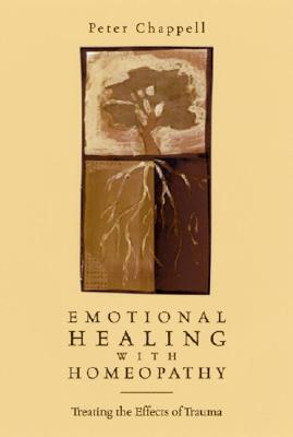 Emotional Healing With Homeopathy By Chappell, Peter/ Kaplan, Brian, M.D. (FRW)