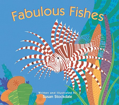 Fabulous Fishes By Stockdale, Susan